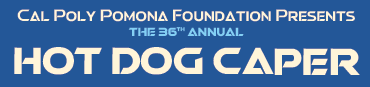 Annual Hot Dog Caper Presented by Cal Poly Pomona Foundation, Inc.